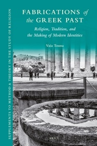 Fabrications of the Greek Past: Religion, Tradition, and the Making of Modern Identities