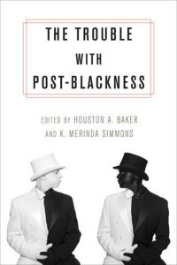 The Trouble with Post-Blackness cover