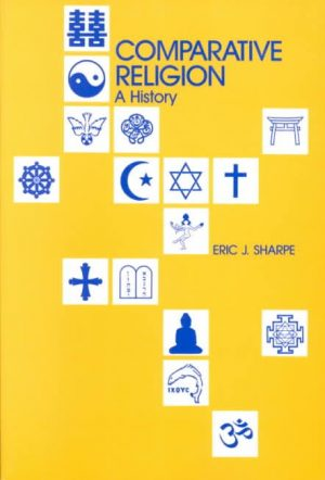 Comparative Religion: A History, by Eric J. Sharpe